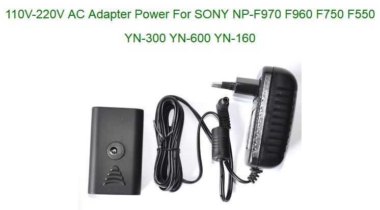 110V-220V AC Adapter Power For SONY NP-F970 F960 F750 F550 YN-300 YN-600 YN-160